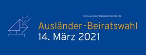 Ausländerbeiratswahlen 2021